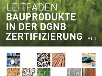"""""""Leitfaden Bauprodukte in der DGNB-Zertifizierung"""""""