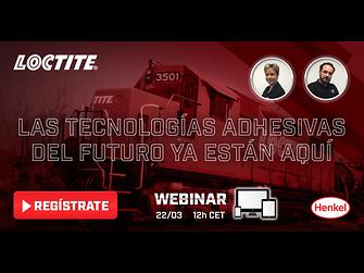 """LOCTITE presentará la nueva gama de adhesivos universales estructurales en el webinar """"Las tecnologías adhesivas del futuro ya están aquí"""" del próximo 22 de marzo."""