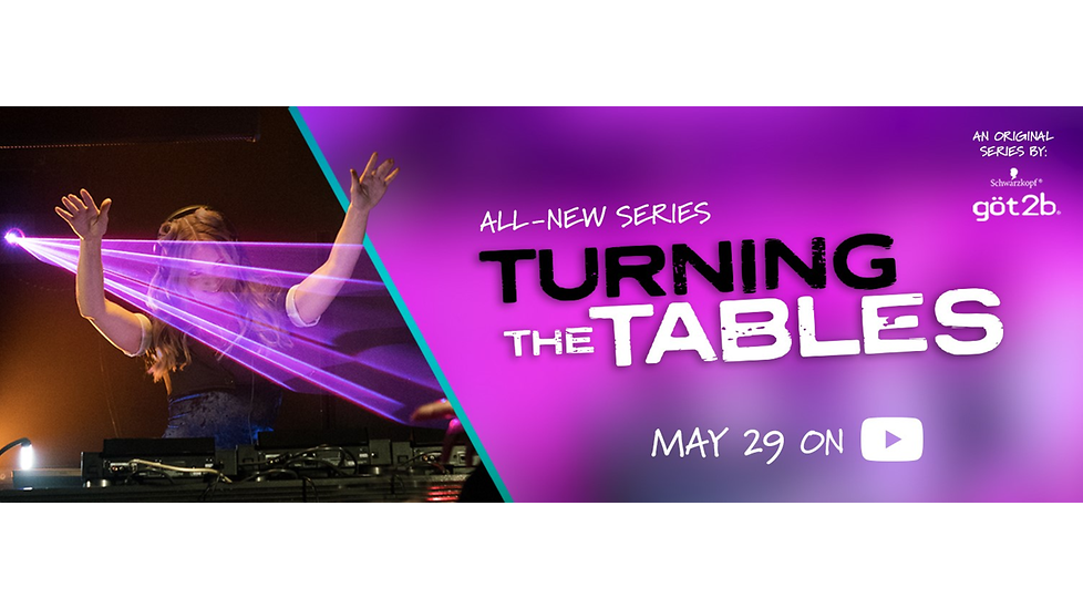 Henkel's göt2b® trending-setting hair color and styling brand, has partnered with production company Shaftesbury to produce an original series Turning The Tables, now available on YouTube.