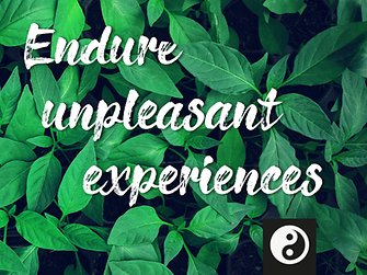 Endure unpleasant experiences